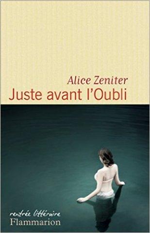 Juste avant l'oubli Alice Zeniter