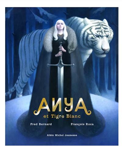 Anya et Tigre Blanc F. Bernard et F. Roca