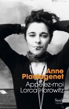 Appelez-moi Lorca Horowitz Anne Plantagenet