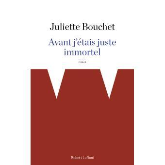 Avant j'éatis juste immortel Juliette Bouchet