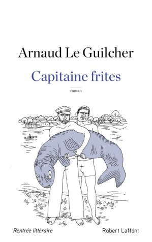 capitaine frites arnaud le guilcher