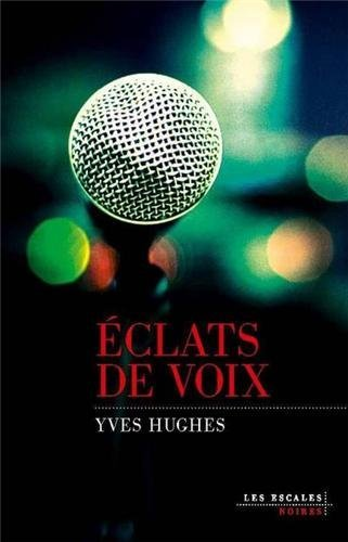 Eclats de voix Yves Hughes