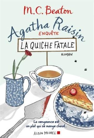 La quiche fatale Agatha Raisin MC BEATON