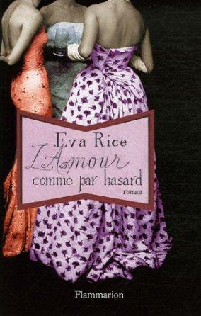 L'amour comme par hasard Eva Rice - Flammarion