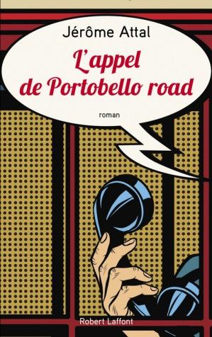 L'appel de Portobello road Jérôme Attal.jpg