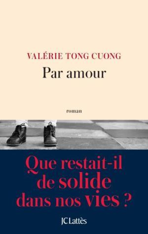 Par amour Valérie Tong Cuong