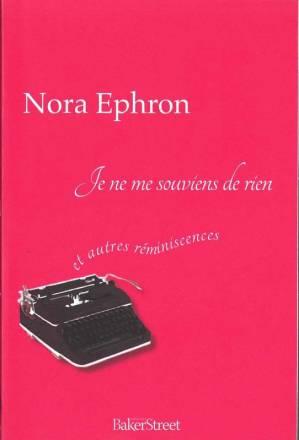Je ne me souviens de rine et autres reminiscences Nora Ephron